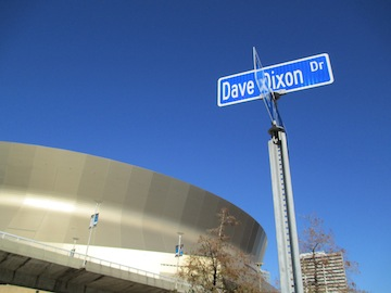 Dave Dixon Drive was recently designated to honor the man who built the Superdome.